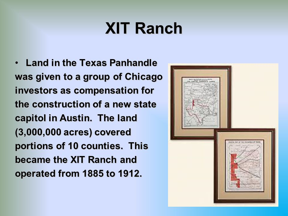 XIT Ranch Land in the Texas Panhandle was given to a group of Chicago
