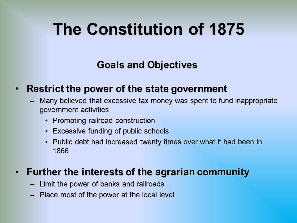 The Constitution of 1875 Goals and Objectives