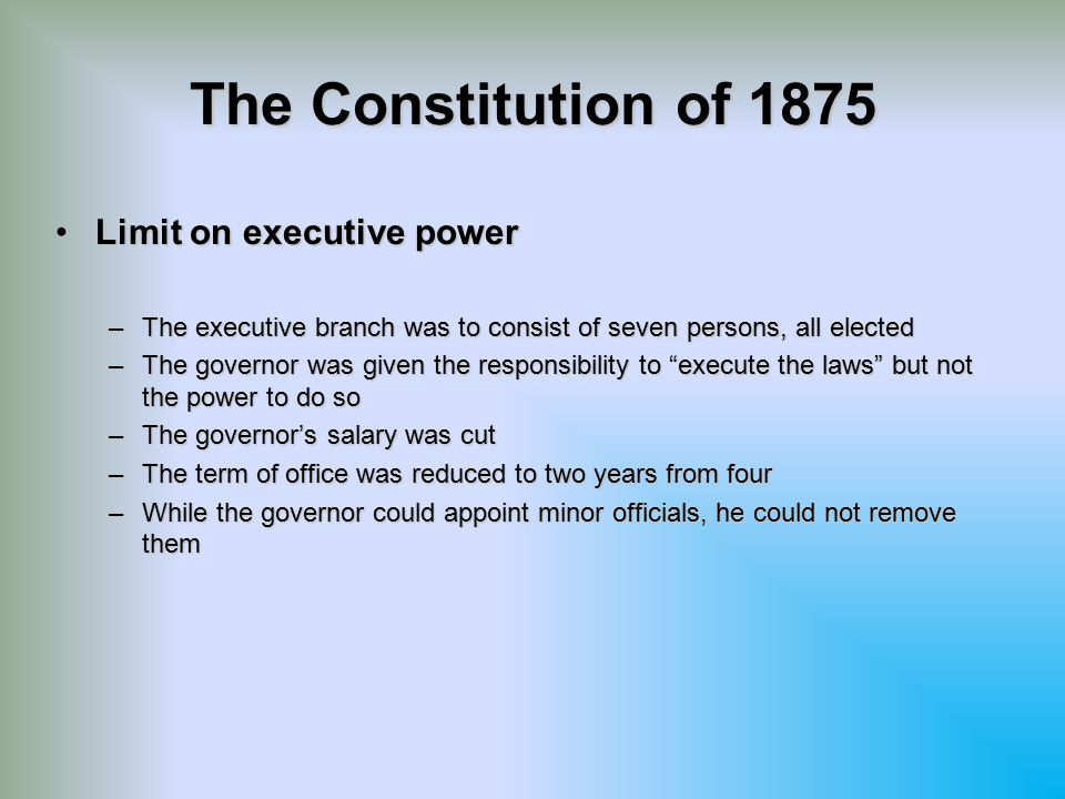 The Constitution of 1875 Limit on executive power