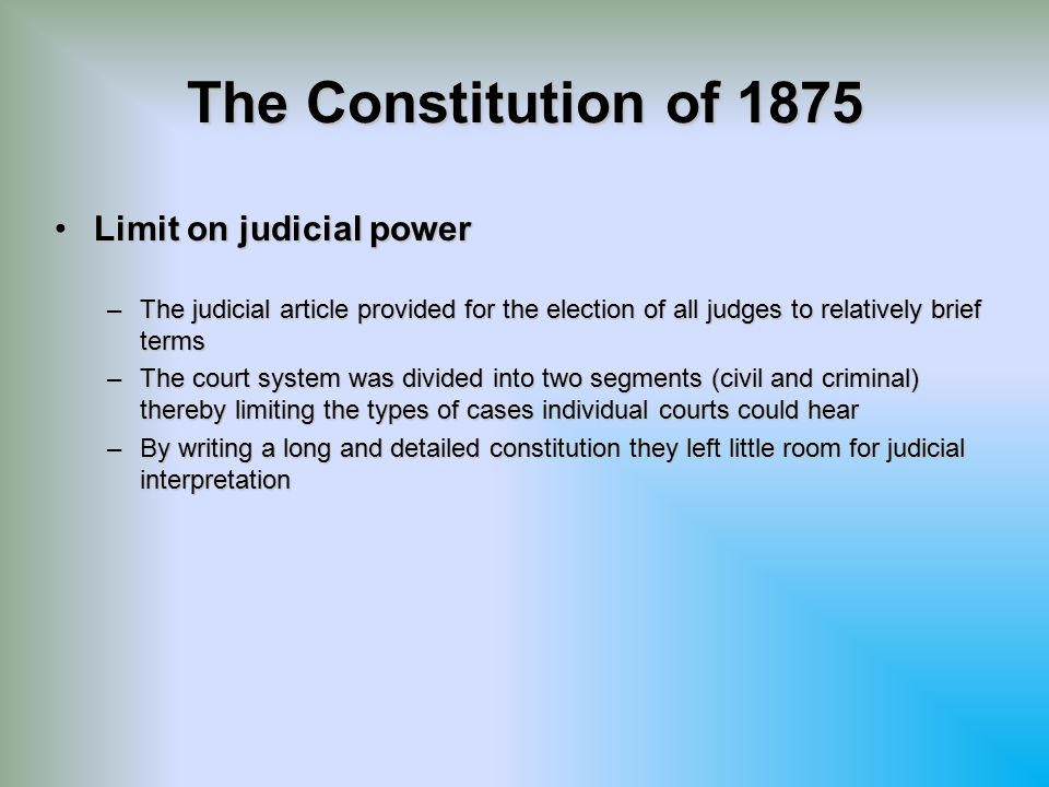 The Constitution of 1875 Limit on judicial power