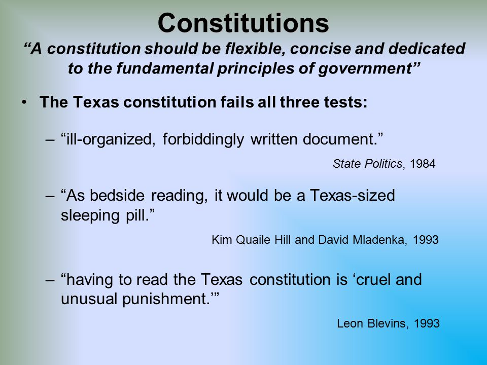 Constitutions A constitution should be flexible, concise and dedicated to the fundamental principles of government