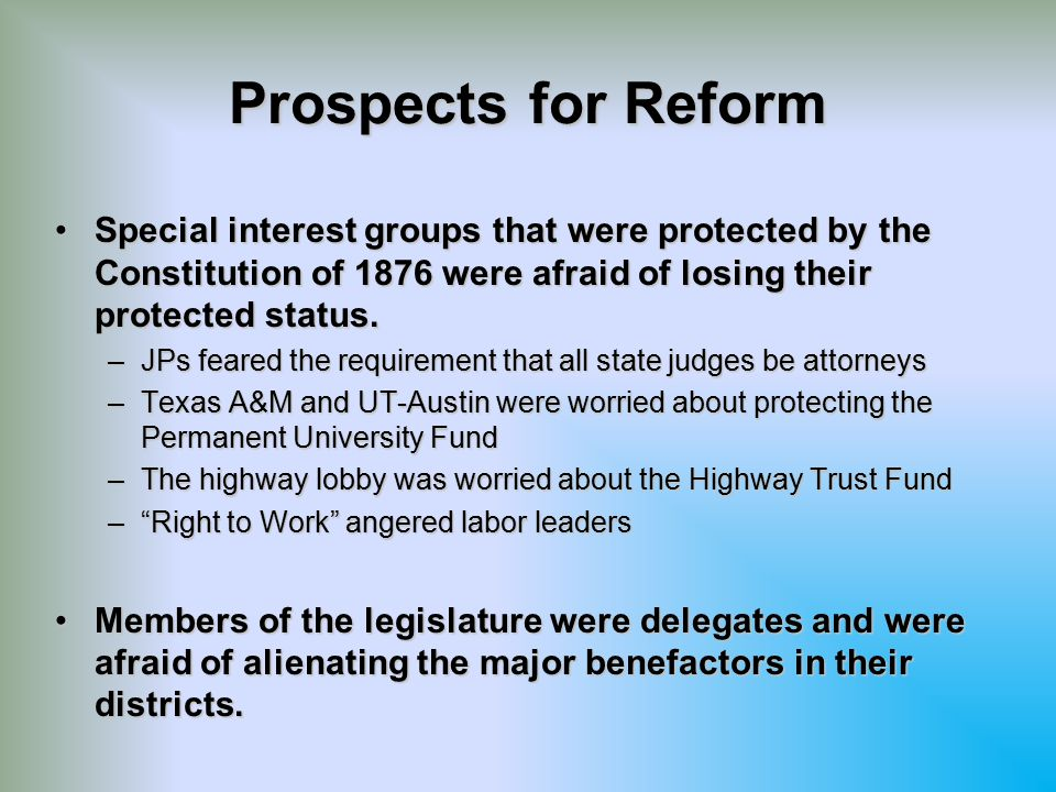 Prospects for Reform Special interest groups that were protected by the Constitution of 1876 were afraid of losing their protected status.