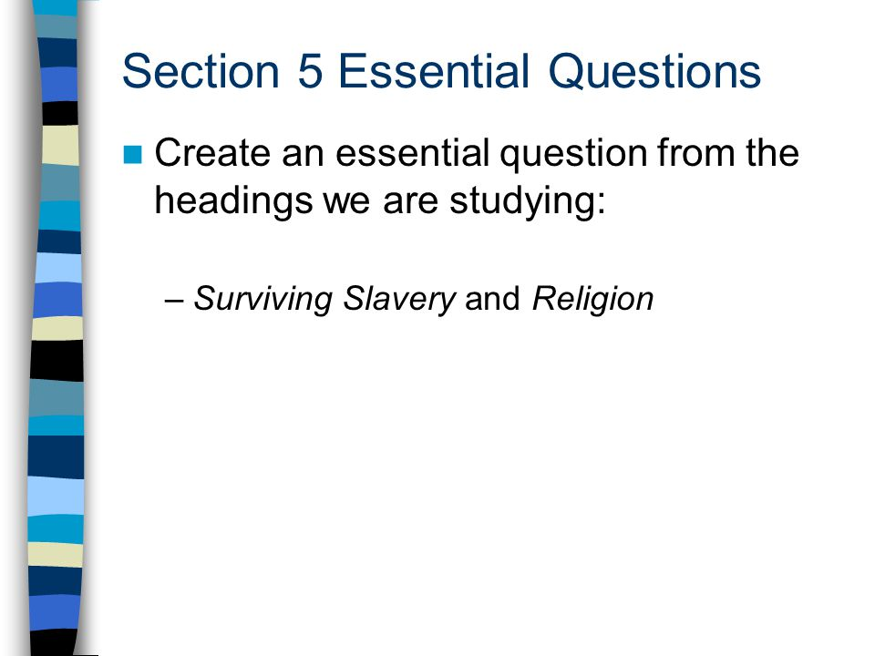 Section 5 Essential Questions