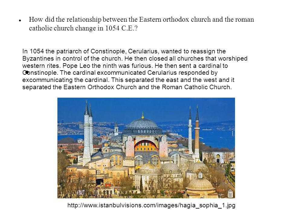 How did the relationship between the Eastern orthodox church and the roman catholic church change in 1054 C.E.