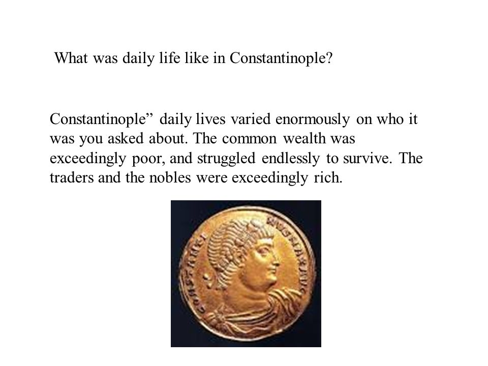 What was daily life like in Constantinople