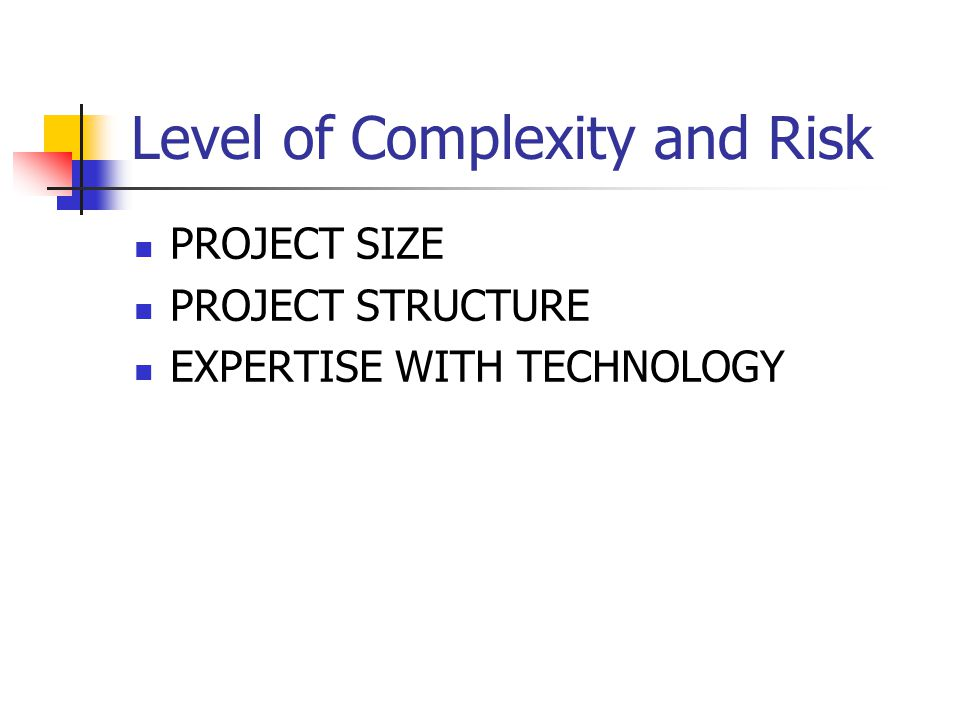 Level of Complexity and Risk