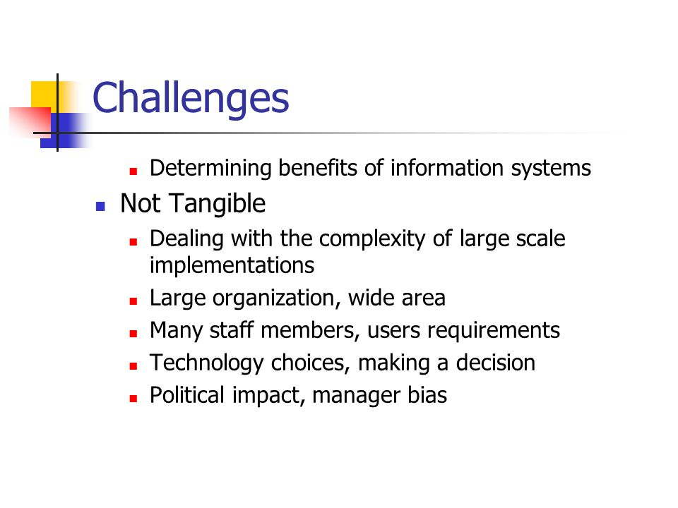 Challenges Not Tangible Determining benefits of information systems