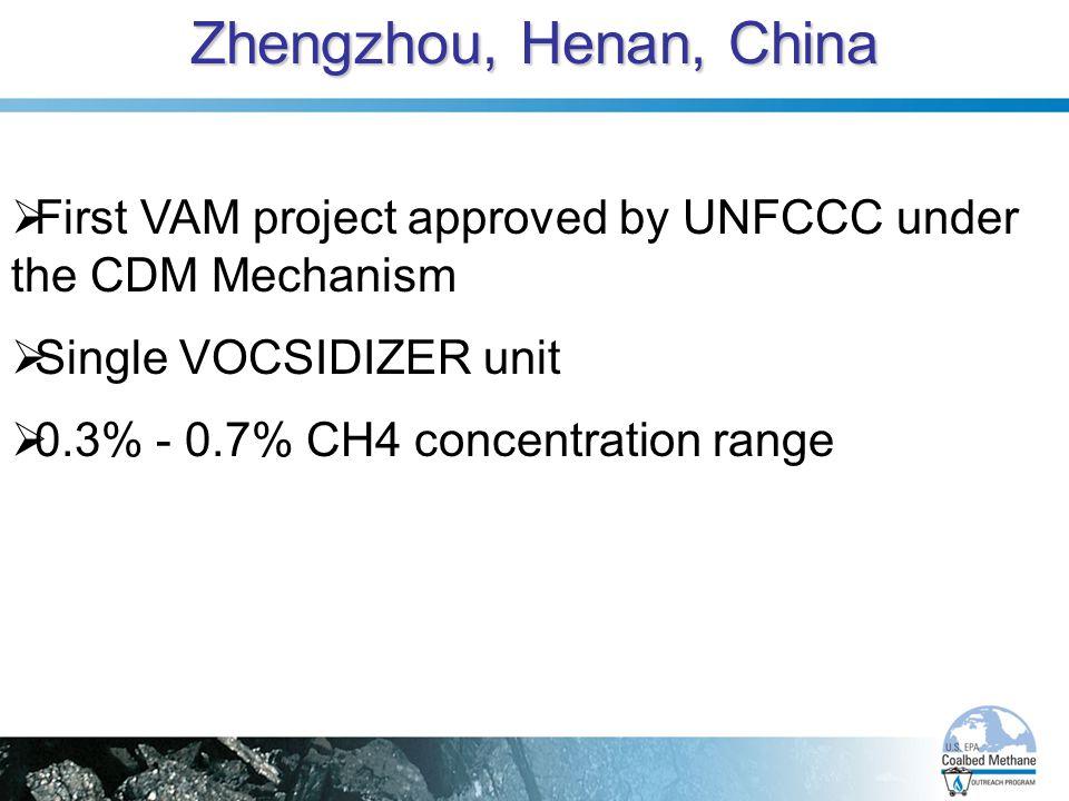 Zhengzhou, Henan, China First VAM project approved by UNFCCC under the CDM Mechanism. Single VOCSIDIZER unit.