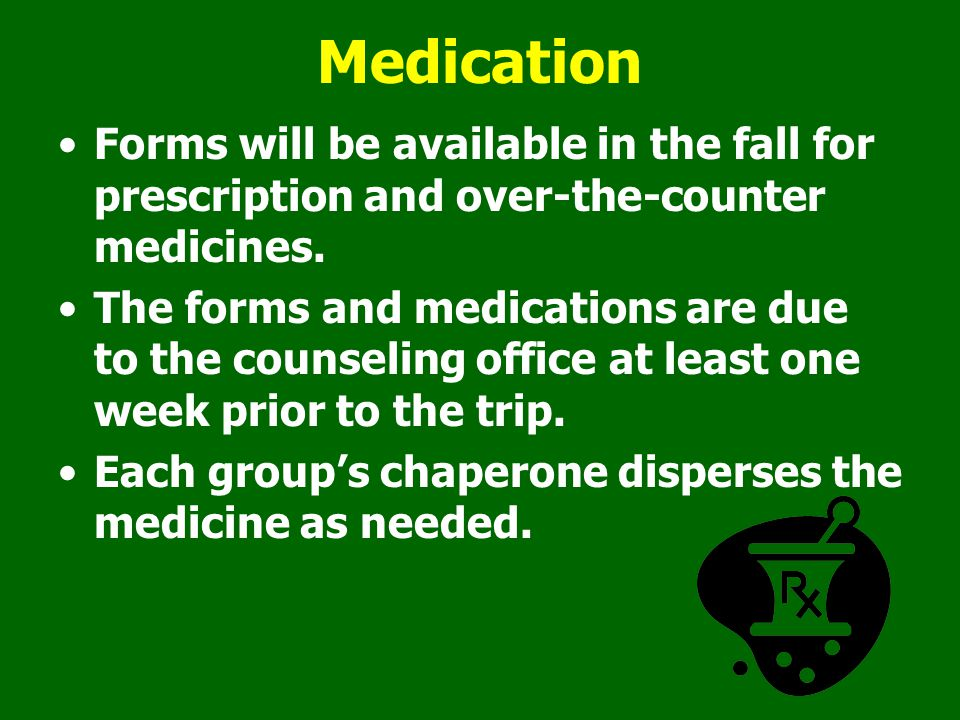 Medication Forms will be available in the fall for prescription and over-the-counter medicines.