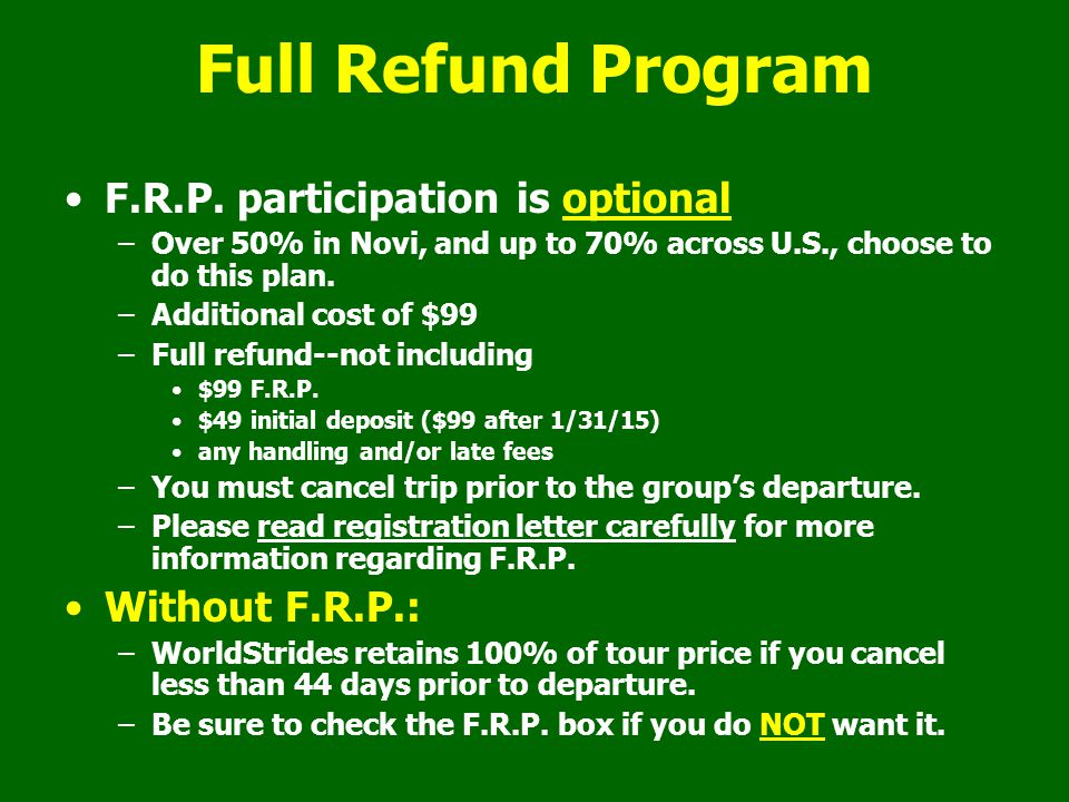 Full Refund Program F.R.P. participation is optional Without F.R.P.: