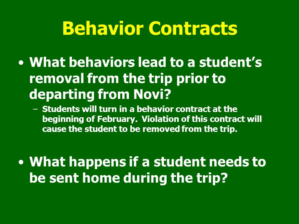 Behavior Contracts What behaviors lead to a student's removal from the trip prior to departing from Novi