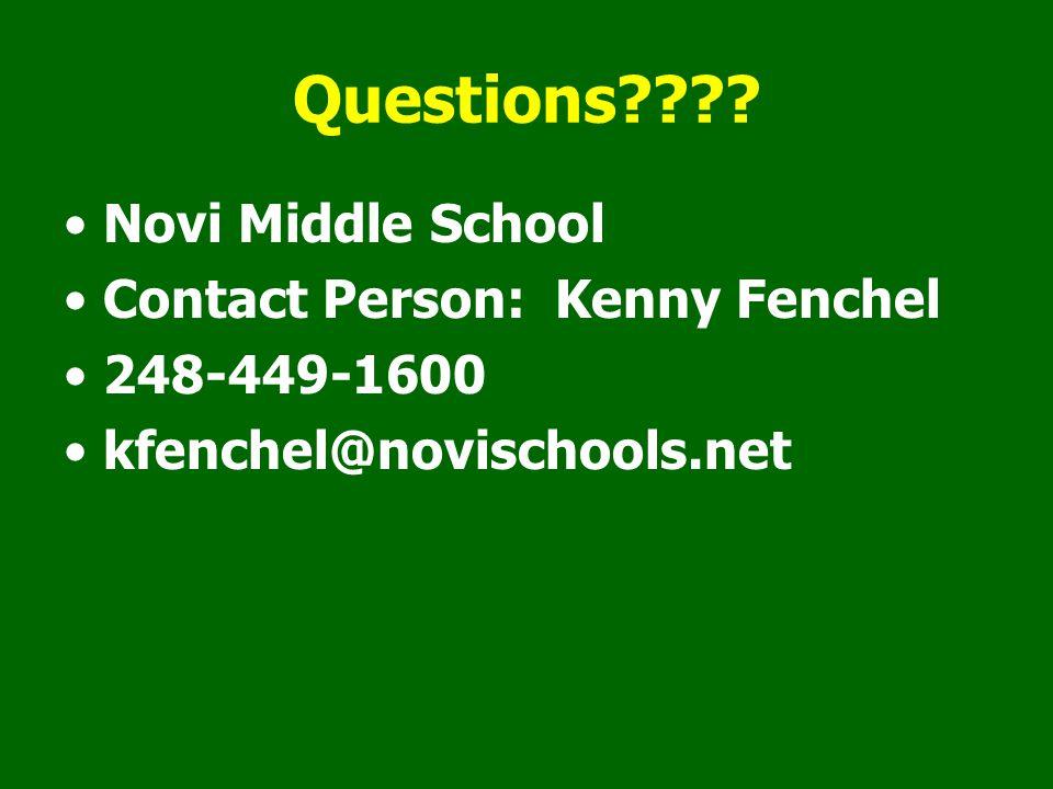 Questions Novi Middle School Contact Person: Kenny Fenchel