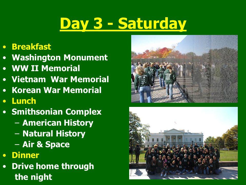 Day 3 - Saturday Breakfast Washington Monument WW II Memorial