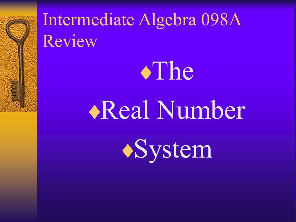 Intermediate Algebra 098A Review