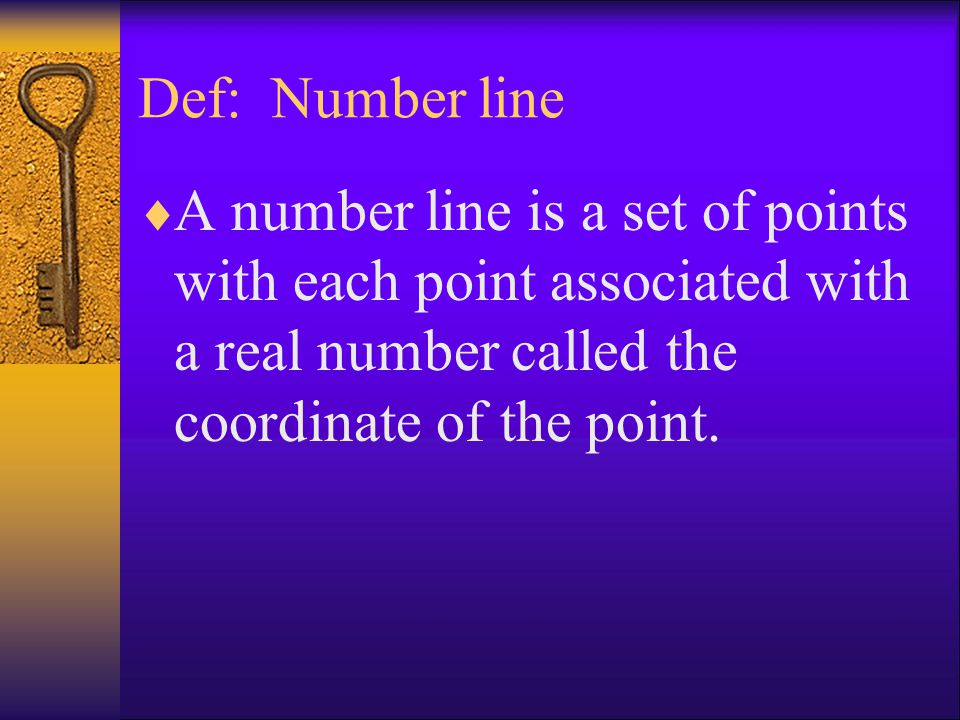 Def: Number line A number line is a set of points with each point associated with a real number called the coordinate of the point.