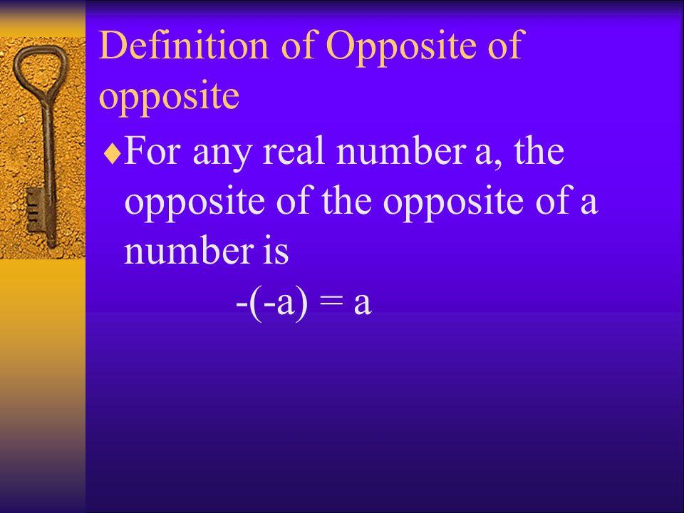 Definition of Opposite of opposite