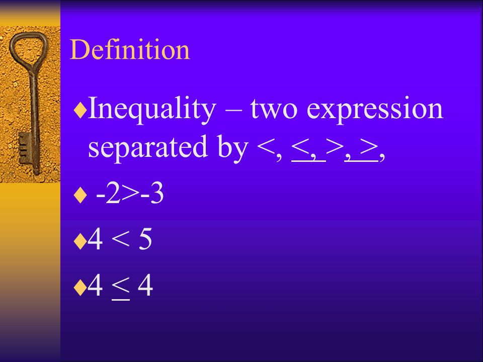 Inequality – two expression separated by <, <, >, >,