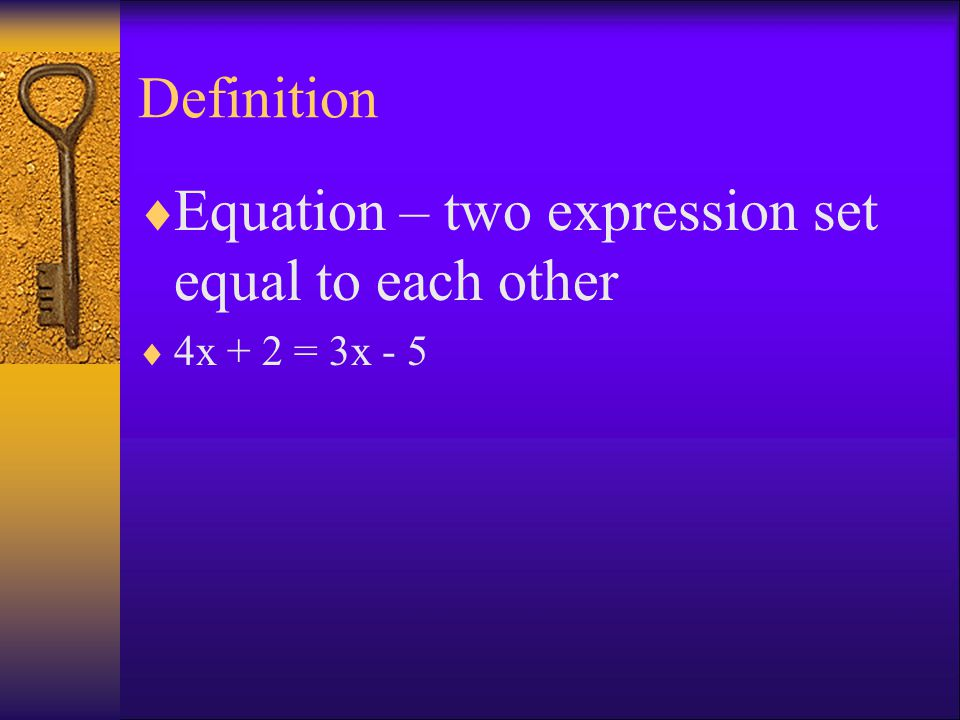 Equation – two expression set equal to each other