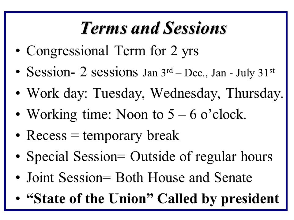 Terms and Sessions Congressional Term for 2 yrs