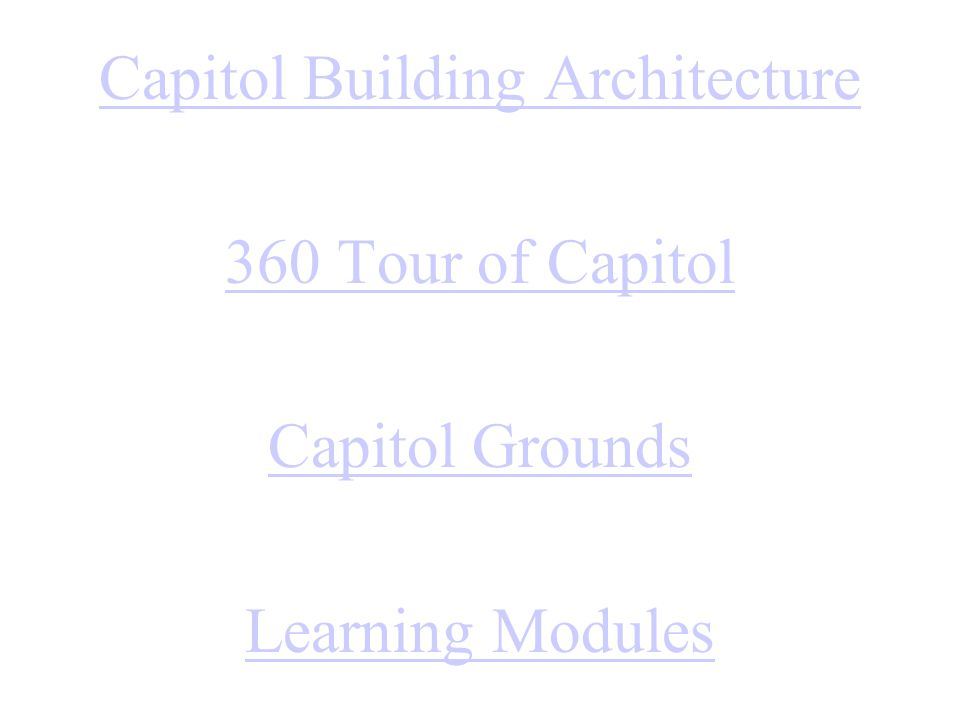 Capitol Building Architecture 360 Tour of Capitol Capitol Grounds Learning Modules