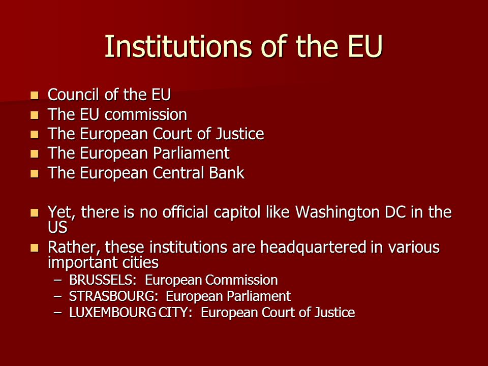Institutions of the EU Council of the EU The EU commission