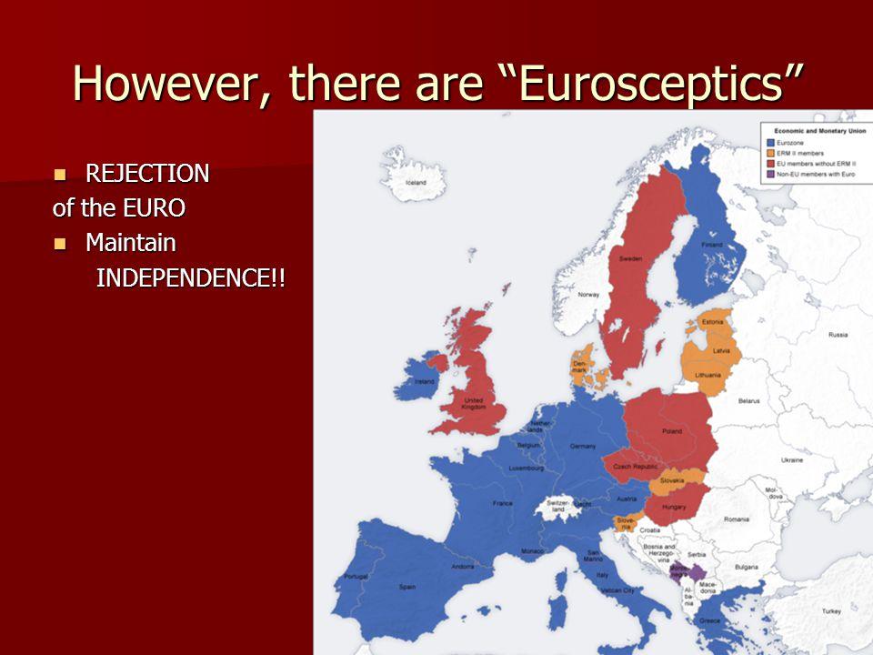 However, there are Eurosceptics