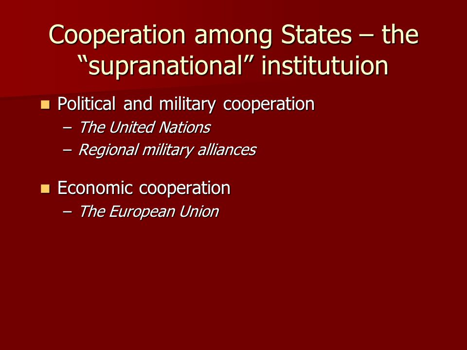 Cooperation among States – the supranational institutuion