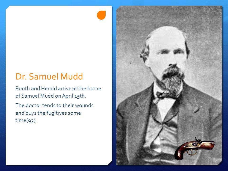 Dr. Samuel Mudd Booth and Herald arrive at the home of Samuel Mudd on April 15th.