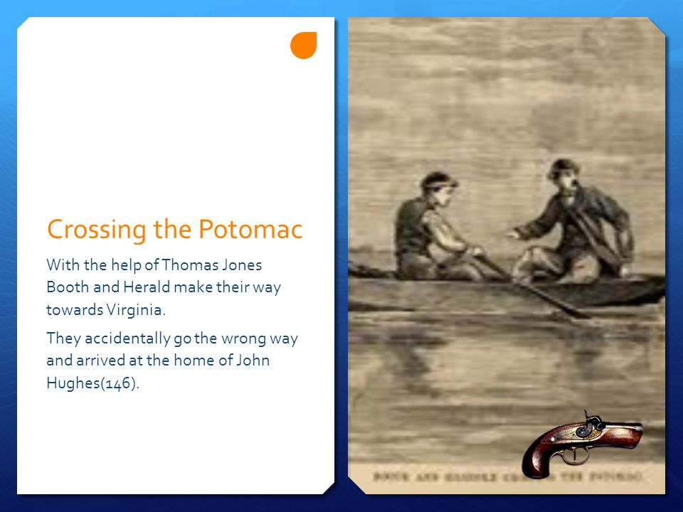 Crossing the Potomac With the help of Thomas Jones Booth and Herald make their way towards Virginia.