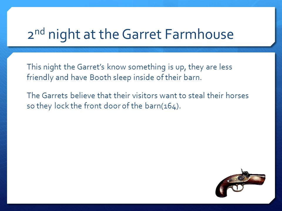 2nd night at the Garret Farmhouse