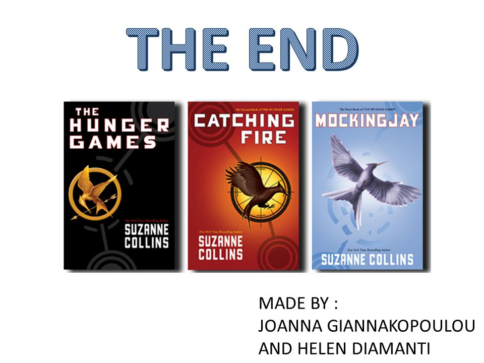 THE END MADE BY : JOANNA GIANNAKOPOULOU AND HELEN DIAMANTI