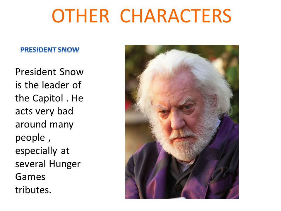 OTHER CHARACTERS PRESIDENT SNOW.