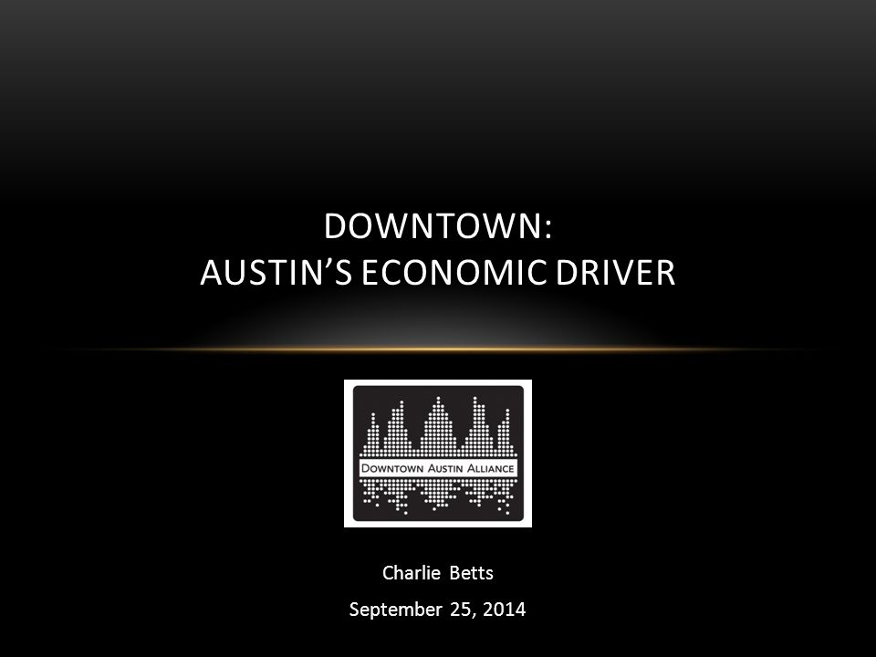 Downtown: Austin's Economic Driver