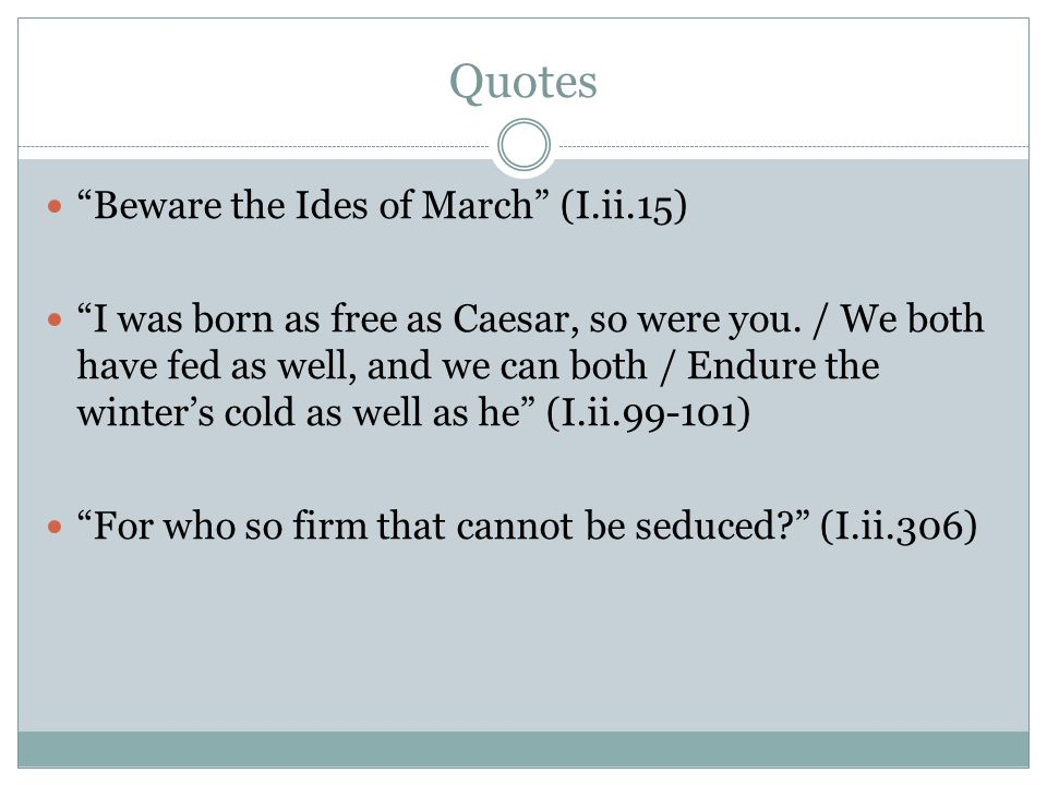 Quotes Beware the Ides of March (I.ii.15)