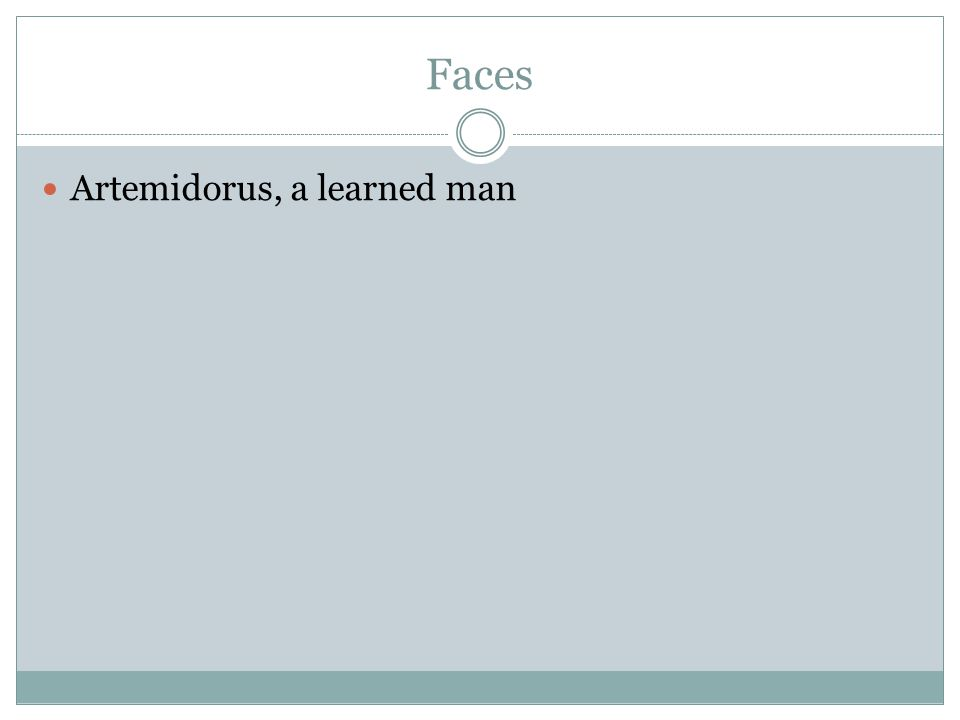 Faces Artemidorus, a learned man