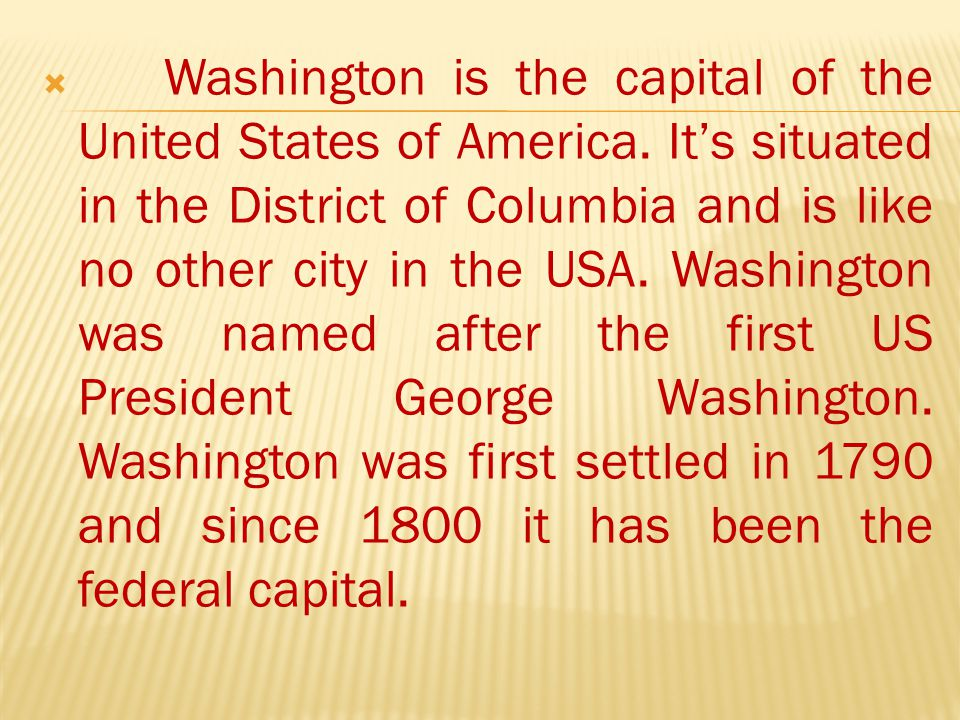 Washington is the capital of the United States of America