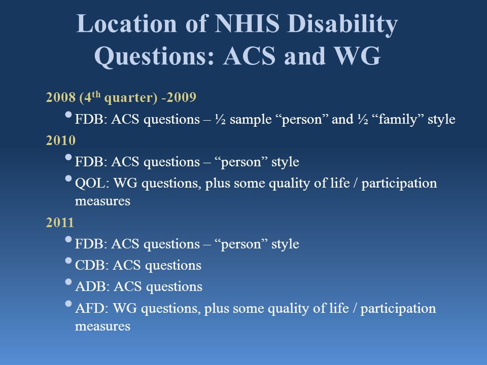 Location of NHIS Disability Questions: ACS and WG