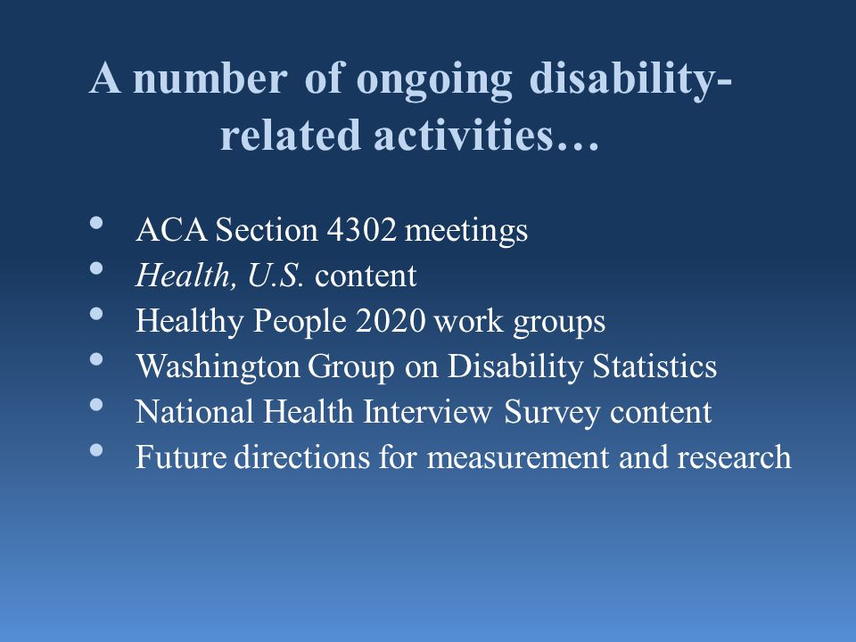 A number of ongoing disability-related activities…
