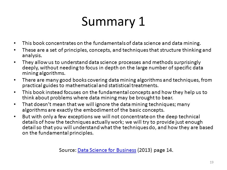Summary 1 This book concentrates on the fundamentals of data science and data mining.
