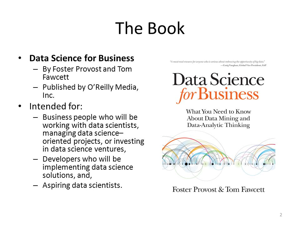 The Book Data Science for Business Intended for: