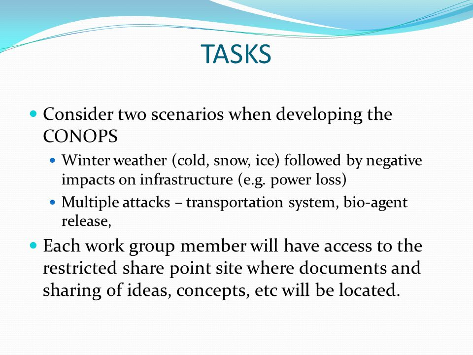 TASKS Consider two scenarios when developing the CONOPS