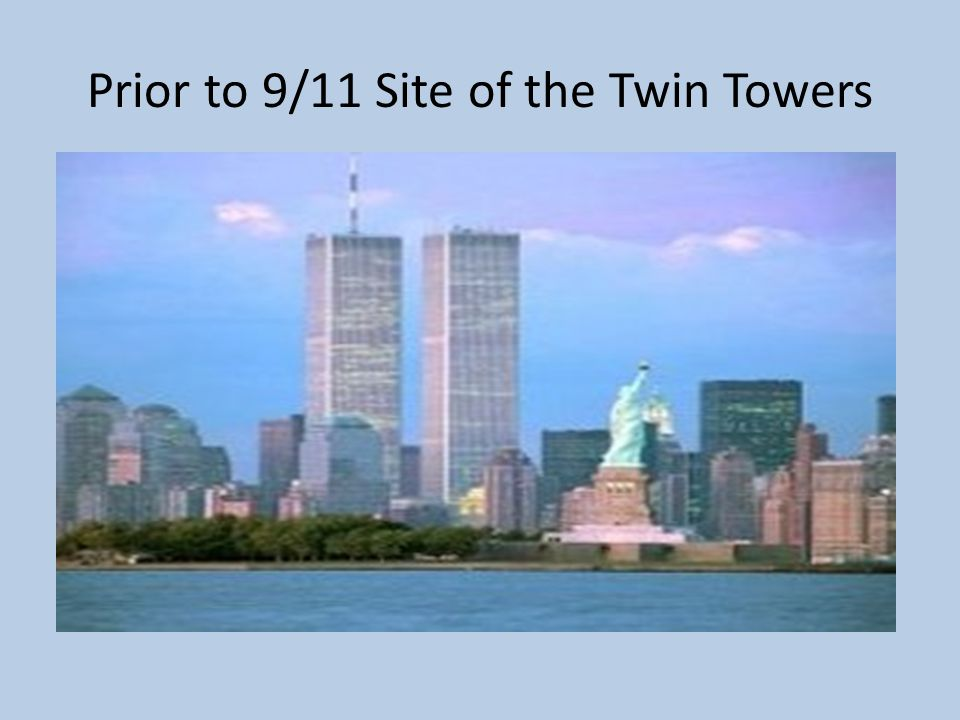Prior to 9/11 Site of the Twin Towers