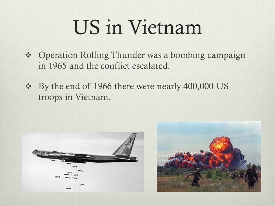 US in Vietnam Operation Rolling Thunder was a bombing campaign in 1965 and the conflict escalated.