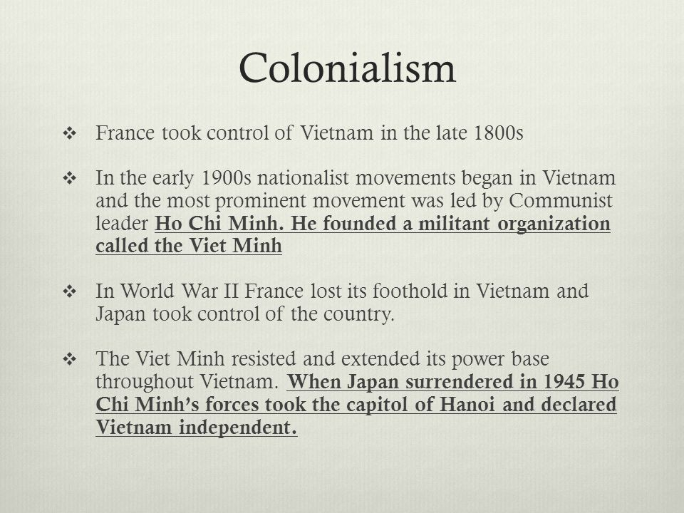 Colonialism France took control of Vietnam in the late 1800s