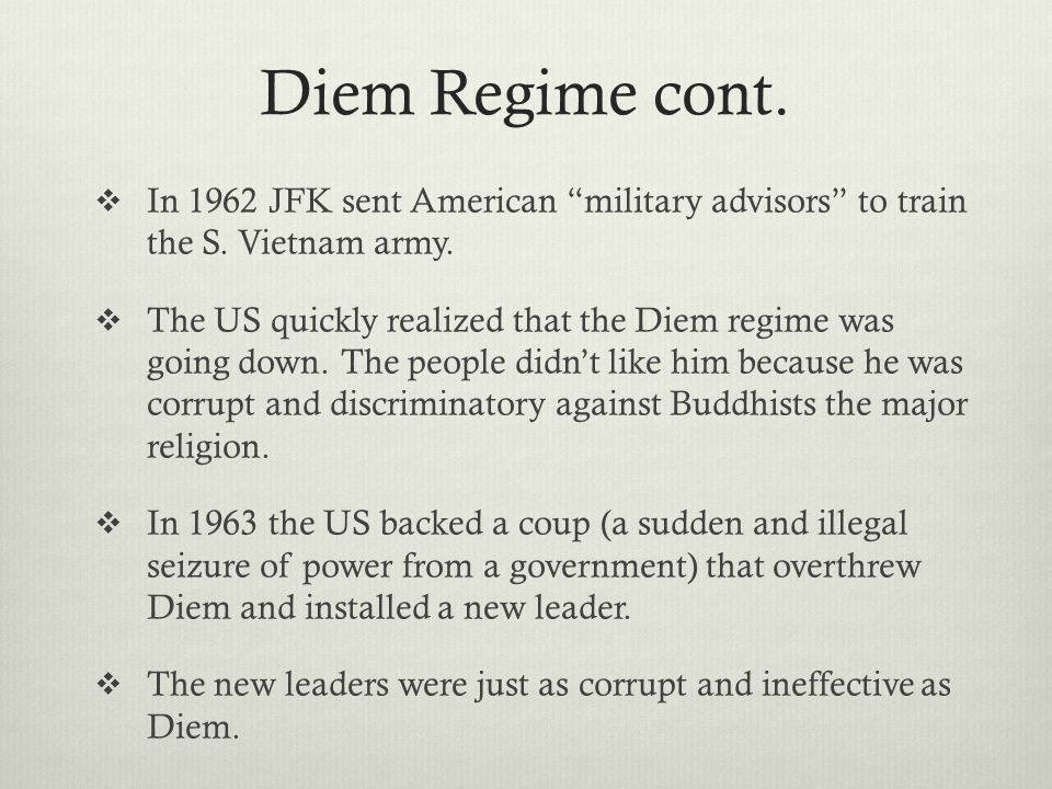 Diem Regime cont. In 1962 JFK sent American military advisors to train the S. Vietnam army.