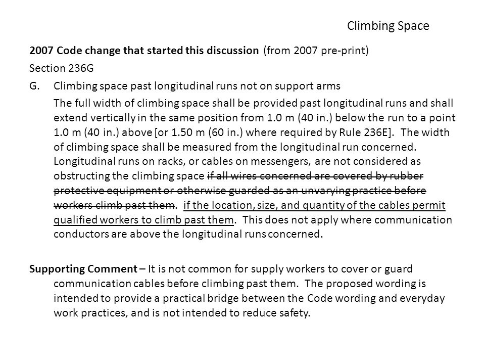 Climbing Space 2007 Code change that started this discussion (from 2007 pre-print) Section 236G.