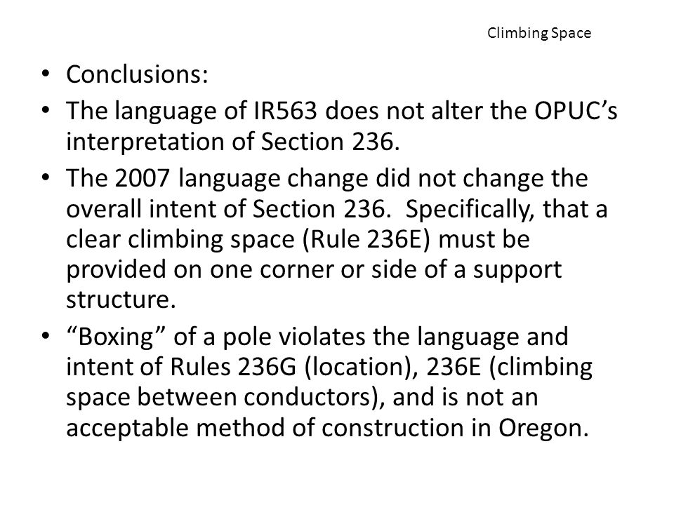 Climbing Space Conclusions: The language of IR563 does not alter the OPUC's interpretation of Section 236.