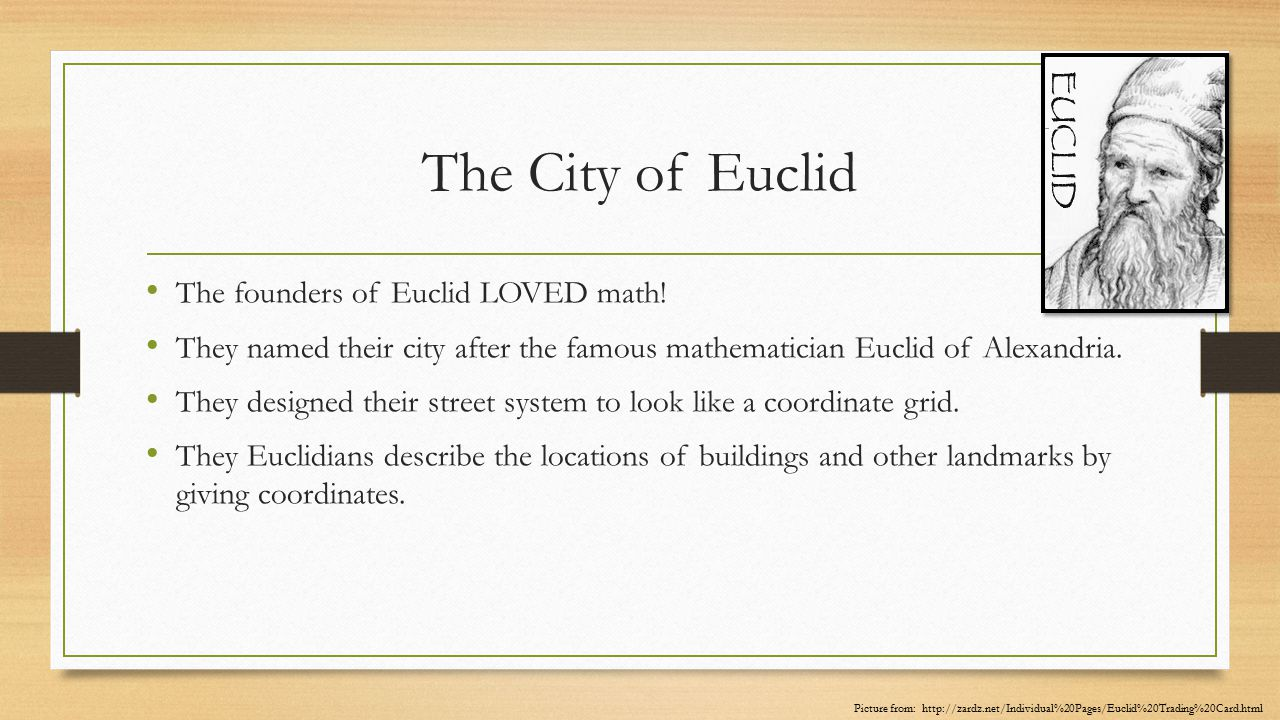 The City of Euclid The founders of Euclid LOVED math!
