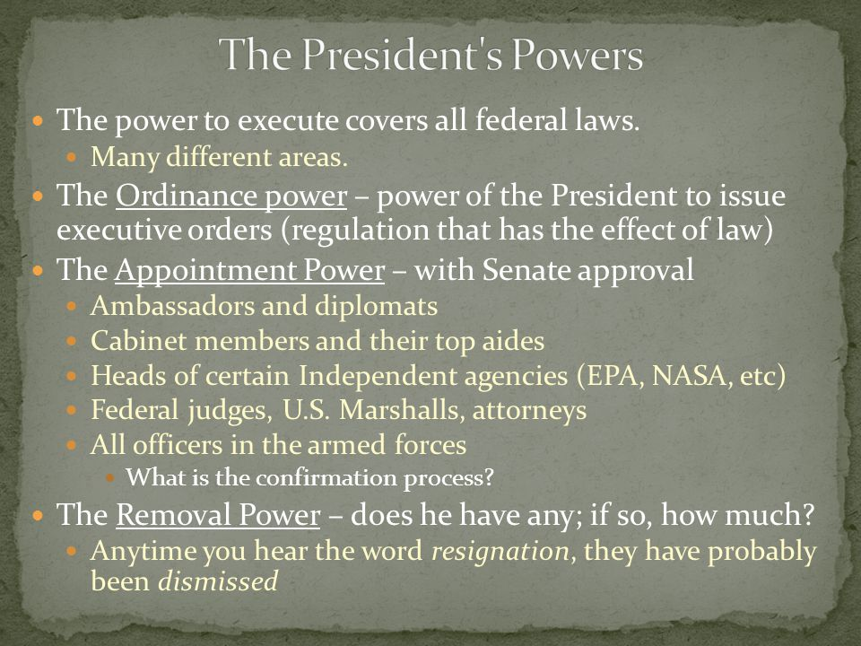 The President s Powers The power to execute covers all federal laws.