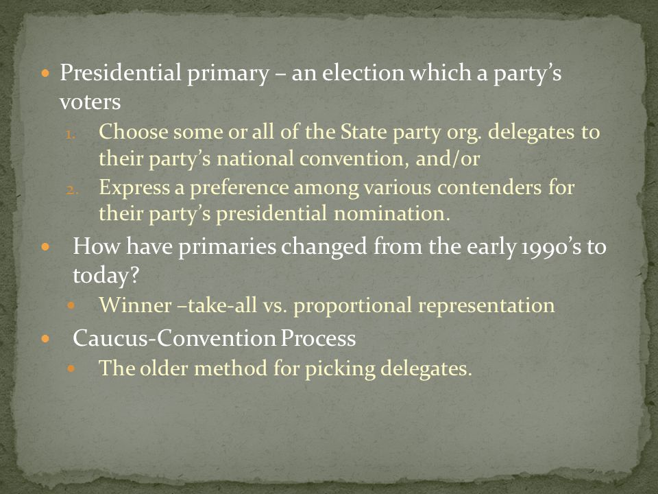 Presidential primary – an election which a party's voters